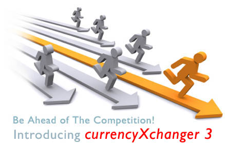 Be Ahead of the competition with CurrencyXchanger 3